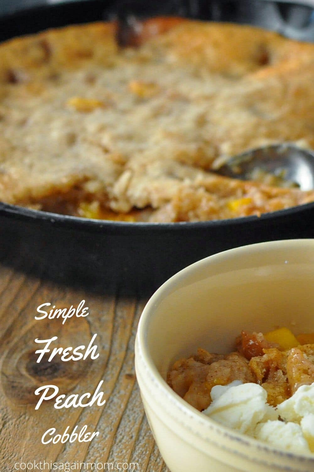 pinterest image featuring fresh peach cobbler in a cast iron skillet and serving bowl