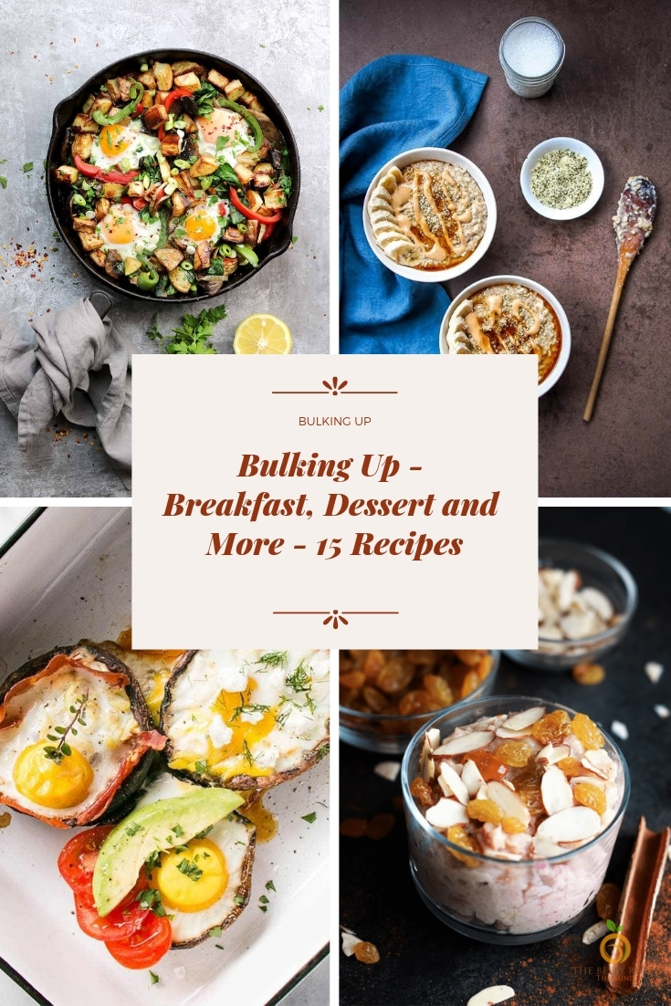 Bulking Up - Breakfast, Dessert and More - 15 Recipes collage photo for pinterest