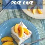 peaches and cream poke cake pinterest image